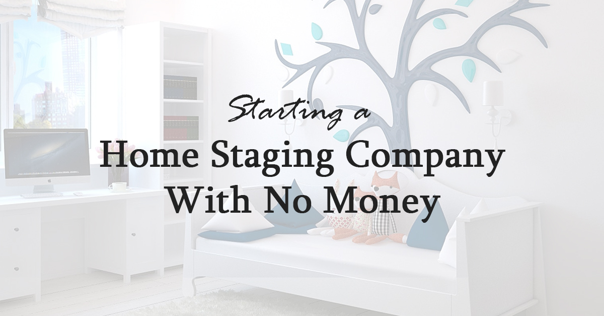Starting A Home Staging Company With No Money