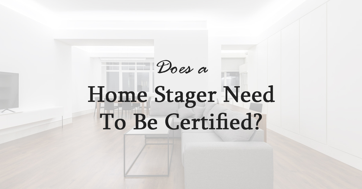 does a home stager need to be certified