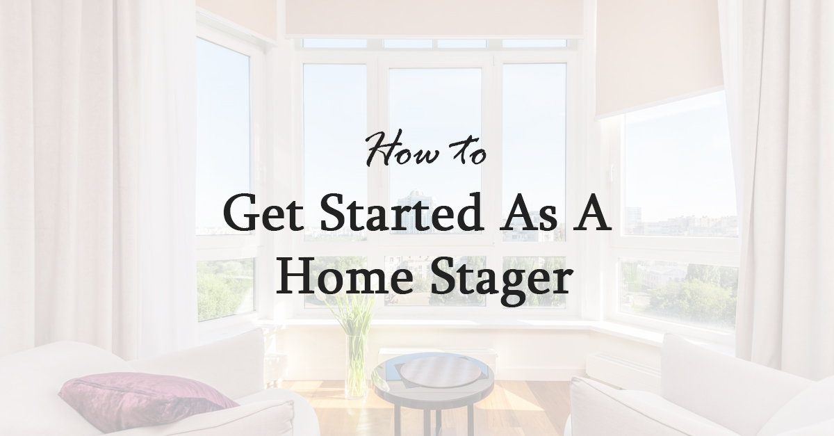 how to get started as a home stager heading