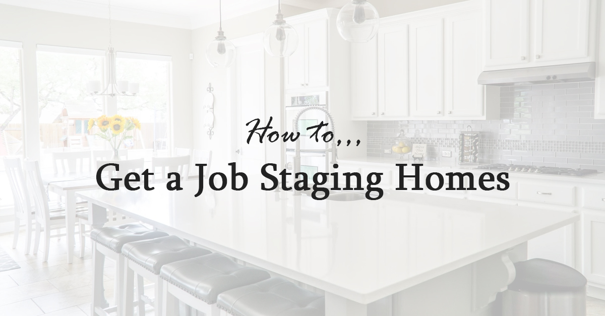 How to Get a Job Staging Homes