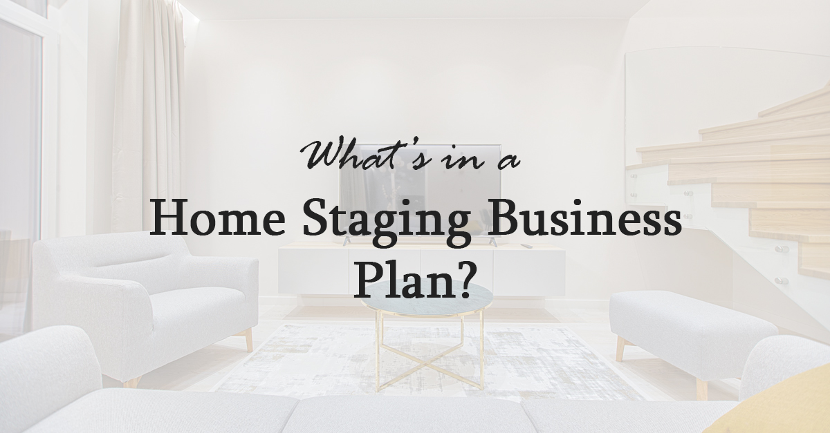 What's In A Home Staging Business Plan?